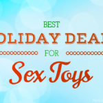 Sales: Best Holiday Deals for Sex Toys 2016